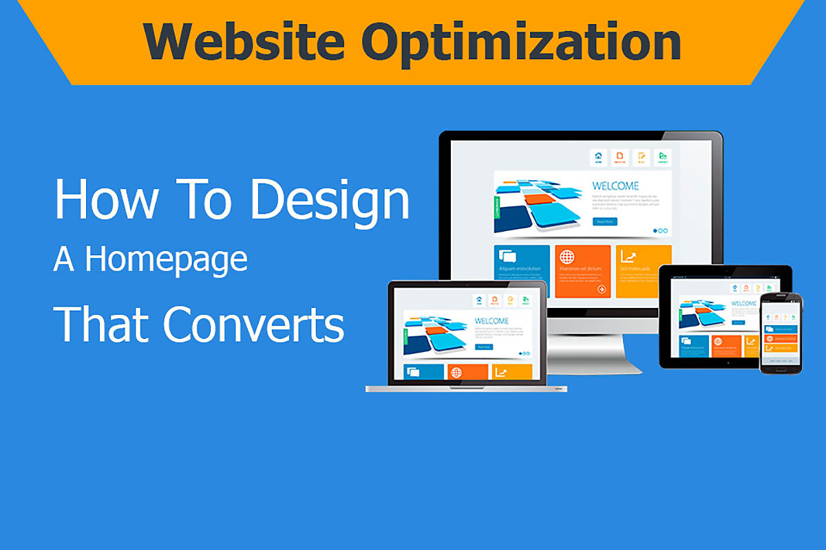 Website Optimization – How to Design a Homepage That Converts